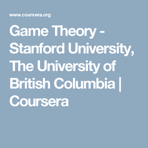 Coursera - Game Theory (Stanford University & The University of British Columbia)