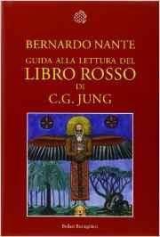 Bernardo Nante - Guida alla lettura del «Libro rosso» di C. G. Jung