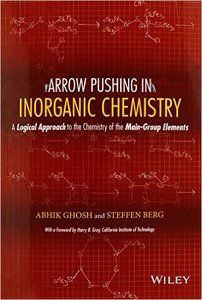 Arrow-Pushing in Inorganic Chemistry: A Logical Approach to the Chemistry of the Main Group Elements (Repost)