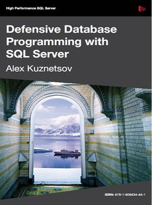 Defensive Database Programming with SQL Server (repost)