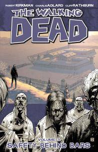 The Walking Dead Vol 03 - Safety Behind Bars 2005