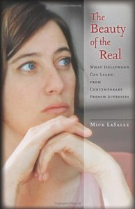 The Beauty of the Real: What Hollywood Can Learn from Contemporary French Actresses
