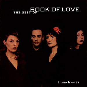 Book Of Love – I Touch Roses--The Best Of Book Of Love (2001)