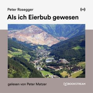 «Als ich Eierbub gewesen» by Peter Rosegger