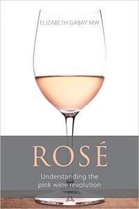 Rosé: Understanding the pink wine revolution