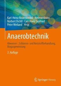 Anaerobtechnik: Abwasser-, Schlamm- und Reststoffbehandlung, Biogasgewinnung (Repost)