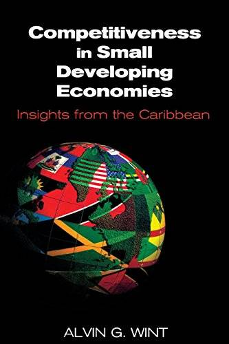 Competitiveness in Small Developing Economies: Insights from the Caribbean(Repost)