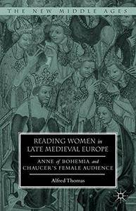 Reading Women in Late Medieval Europe: Anne of Bohemia and Chaucer's Female Audience (repost)