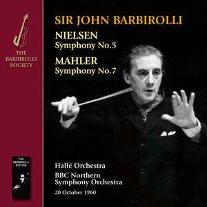 Sir John Barbirolli, Halle Orchestra, BBC NSO - Carl Nielsen: Symphony No.5; Gustav Mahler: Symphony No.7 (2016) 2CDs [Re-Up]