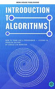 Introduction to Algorithms: How to think like a programmer