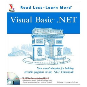 VB.NET: Your Visual Blueprint for Building Versatile Programs on the .NET Framework (Repost)