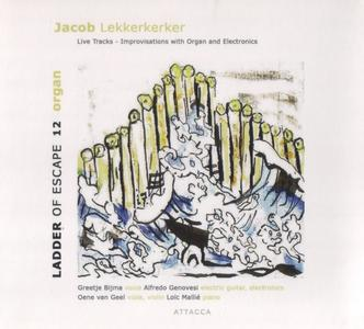Jacob Lekkerkerker - Ladder Of Escape 12 - Organ (2015) {Attacca ATT 2015143}