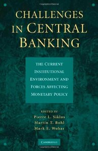 Challenges in Central Banking: The Current Institutional Environment and Forces Affecting Monetary Policy (repost)