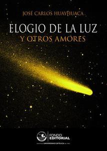 «Elogio de la luz» by José Carlos Huayhuaca