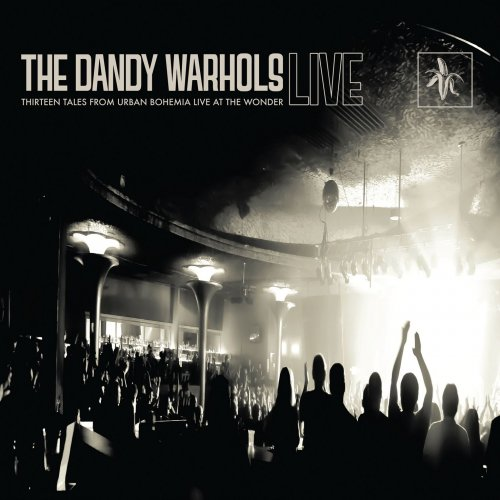 The Dandy Warhols - Thirteen Tales From Urban Bohemia Live At The Wonder (2014) [Official Digital Download]