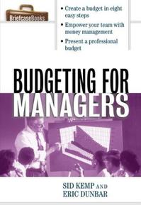 Budgeting for Managers by Sid Kemp, Eric Dunbar