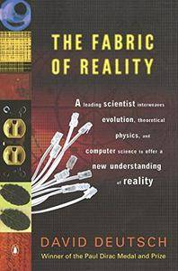 The Fabric of Reality: The Science of Parallel Universes and Its Implications