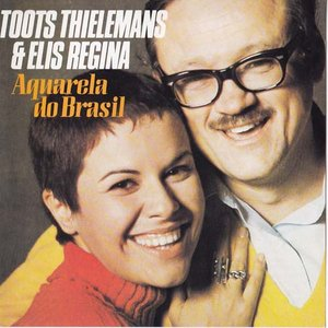 Toots Thielemans & Elis Regina - Aquarela do Brasil (1969)