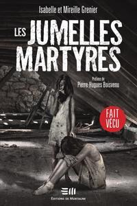 """Isabelle Grenier, Mireille Grenier, """"Les jumelles martyres (Fait vécu)"""""""