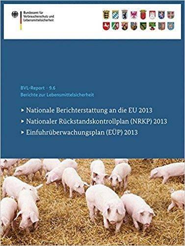 Berichte zur Lebensmittelsicherheit 2013: Nationale Berichterstattung an die EU, Nationaler Rückstandskontrollplan (NRKP)