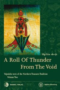 Roll of Thunder from the Void: Volume 2: Vajrakila Texts of the Northern Treasures Tradition