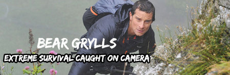 Bear Grylls Extreme Survival Caught on Camera S01E03-E04 (2014)