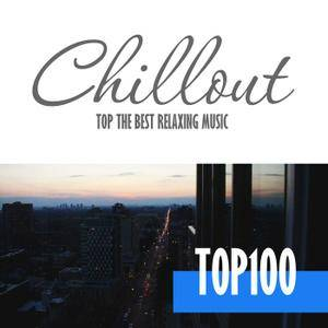 Various Artists - Chillout Top 100: Best And Hits of Relaxation Chillout Music 2016