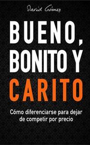 «Bueno, Bonito y Carito» by David Gómez
