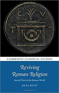 Reviving Roman Religion: Sacred Trees in the Roman World