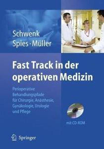 Fast Track in der operativen Medizin: Perioperative Behandlungspfade für Chirurgie, Anästhesie, Gynäkologie, Urologie und Pfleg