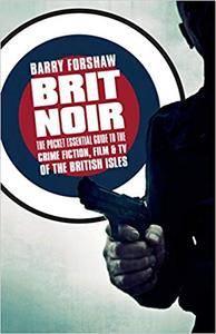 Brit Noir : The Pocket Essential Guide to British Crime Fiction, Film & TV