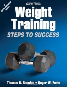 Weight Training: Steps to Success, 4th Edition