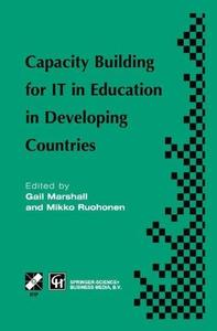 Capacity Building for IT in Education in Developing Countries: IFIP TC3 WG3.1, 3.4 & 3.5 Working Conference on Capacity Buildin