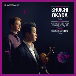 Clément Lefebvre & Shuichi Okada - Johannes Brahms, Robert & Clara Schumann (2019)