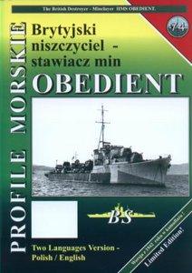 Profile Morskie 74: Brytyjski niszczyciel stawiacz min Obedient - The British Destroyer Minelayer HMS Obedient