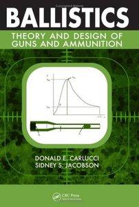 Ballistics: Theory and Design of Guns and Ammunition (Repost)
