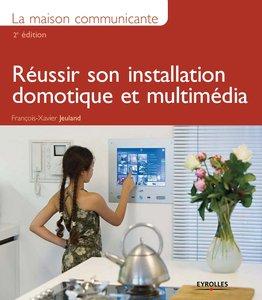 """François-Xavier Jeuland, """"La maison communicante : Réussir son installation domotique et multimédia"""" (repost)"""