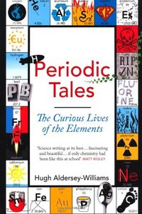 Periodic Tales: The Curious Lives of the Elements (Repost)