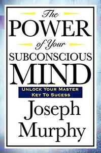 The Power of Your Subconscious Mind (Repost)