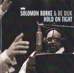 Solomon Burke & De Dijk - Hold On Tight (2010) {Universal Music 275227-5}