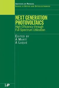 Next Generation Photovoltaics: High Efficiency through Full Spectrum Utilization by A. Martí (Repost)