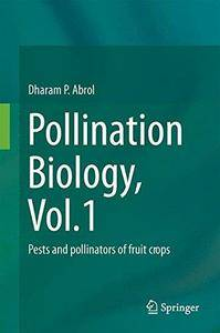 Pollination Biology, Vol.1: Pests and pollinators of fruit crops