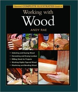 Taunton's Complete Illustrated Guide to Working with Wood (Repost)