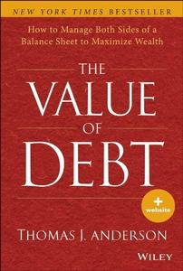 The Value of Debt: How to Manage Both Sides of a Balance Sheet to Maximize Wealth (repost)