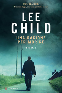 Lee Child - Una ragione per morire