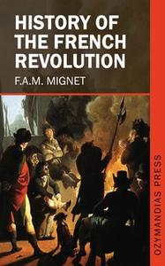 «History of the French Revolution» by F. A. M. Mignet