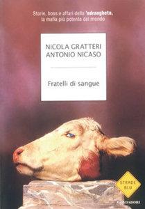 Nicola Gratteri, Antonio Nicaso - Fratelli di sangue