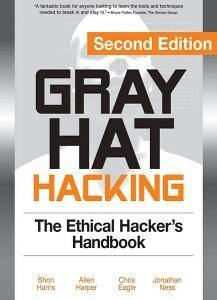 Gray Hat Hacking: The Ethical Hacker's Handbook  (Repost)