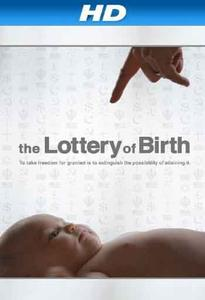 Creating Freedom: The Lottery of Birth (2013)