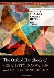 The Oxford Handbook of Creativity, Innovation, and Entrepreneurship (Oxford Library of Psychology) (Repost)